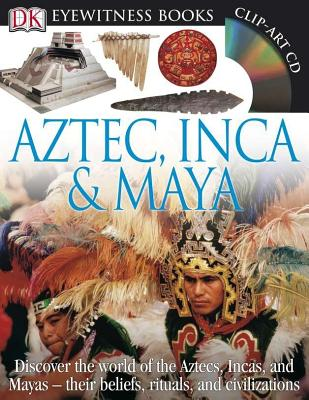 Aztec, Inca & Maya By Dorling Kindersley, Inc. (COR)
